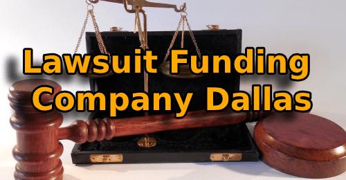 Lawsuit Funding Company Dallas
