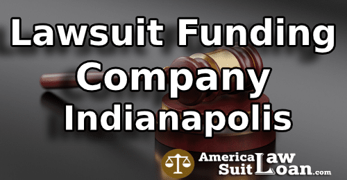 Lawsuit Funding Company Indianapolis